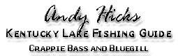 Andy Hicks Kentucky Lake fishing guide